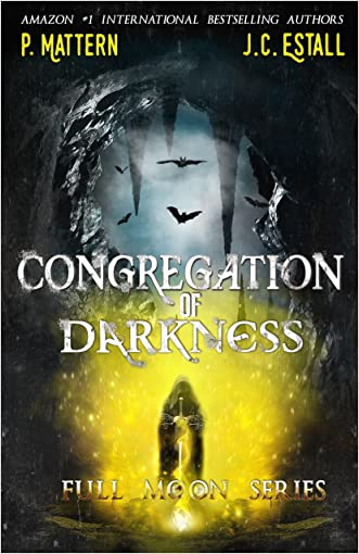 Congregation Of Darkness (Full Moon Series Book 2)