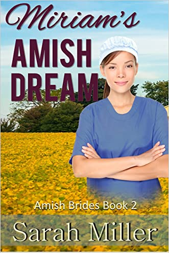 Amish Romance: Miriam's Amish Dream: Inspirational Amish Romance (Amish Brides of Faith's Creek Book 2)