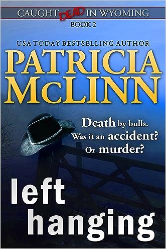 Left Hanging (Caught Dead in Wyoming, Book 2)