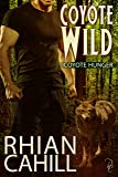 Coyote Wild: Coyote Hunger Book 2