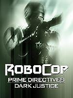 Robocop: Prime Directives: Dark Justice