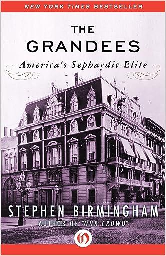 The Grandees: America's Sephardic Elite written by Stephen Birmingham
