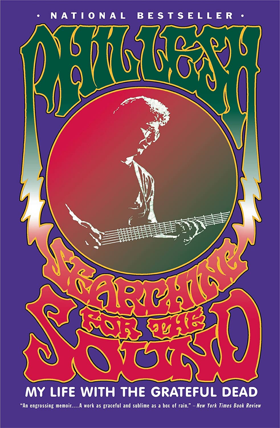 Phil Lesh Searching for the Sound: My Life in the Grateful Dead