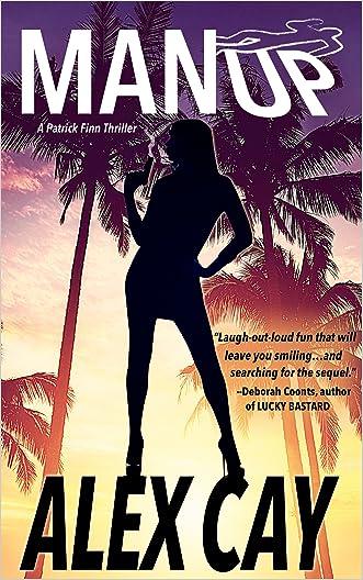 MAN UP (Patrick Finn Island Thrillers Book 1) written by Alex Cay