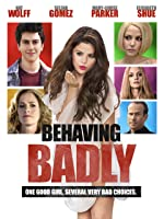 Behaving Badly [HD]
