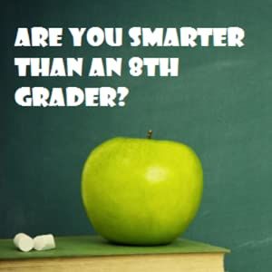 Are you smarter than an 8th grader? (Kindle Tablet Edition) by Aneenc