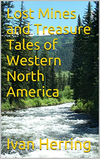 Lost Mines and Treasure Tales of Western North America