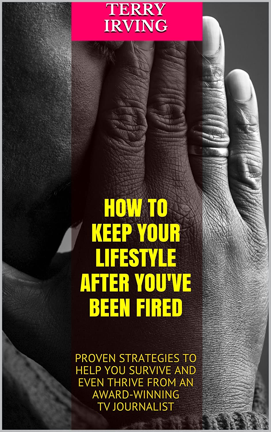 this book is written for you the middle class worker who thought this would never happen who believed you were invulnerable destined for a great career - How To Get Hired After Being Fired Or In Downtimes
