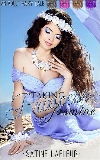 Taking Princess Jasmine: An Adult Fairy Tale (Violation Innocence Historical Fairy Tale)