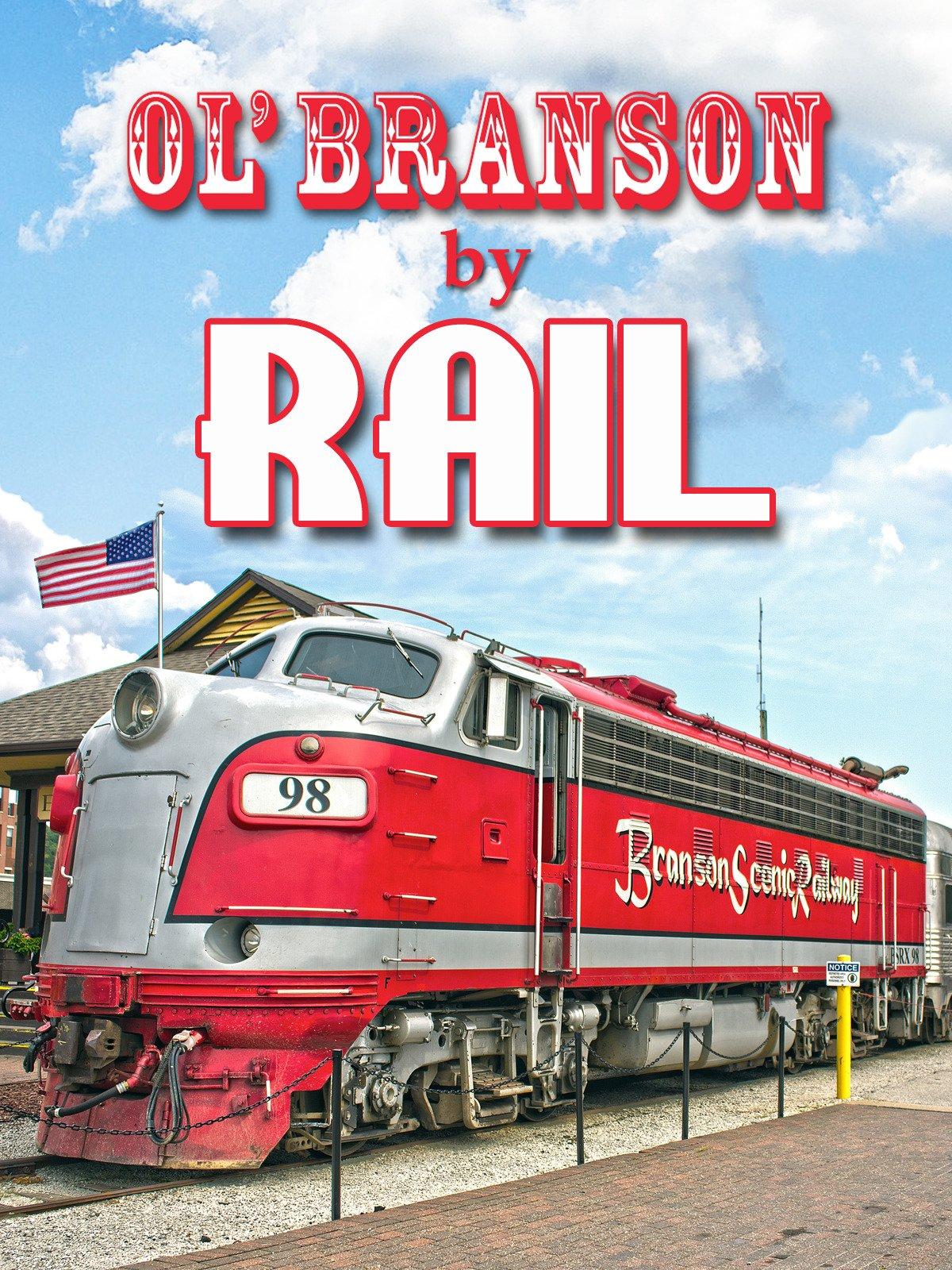 Ol' Branson By Rail