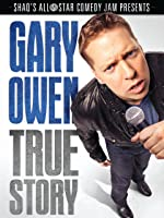 The Gary Owen True Story (Live in Concert)