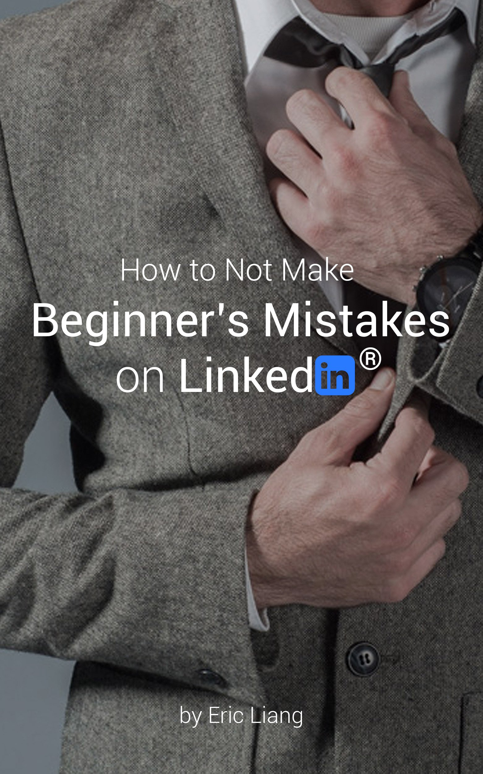 How to Not Make Beginners Mistakes on Linkedin