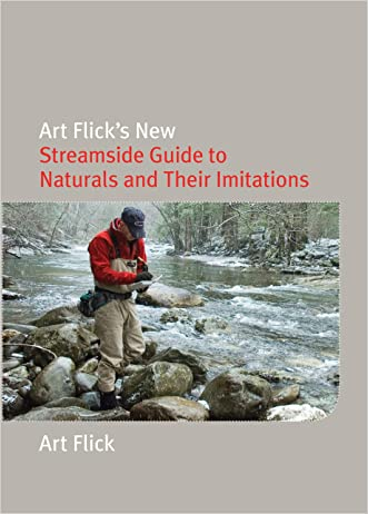 Art Flick's New Streamside Guide to Naturals and Their Imitations (Nick Lyons Books)