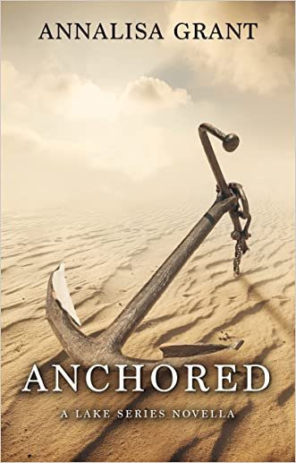 Anchored: A Lake Series Novella (Kindle Single) (The Lake Series)