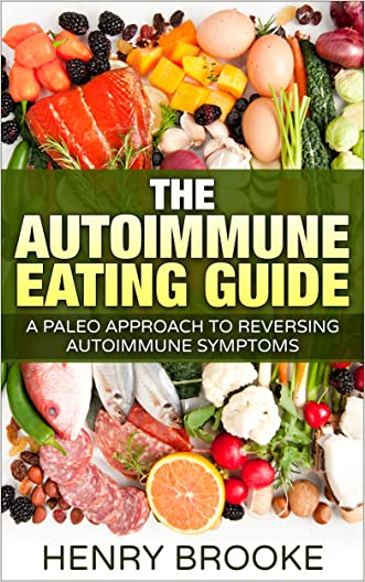 Autoimmune: Eating Guide A Paleo Approach To Reversing Autoimmune Symptoms (Anti-Inflammatory, Inflammation, Autoimmune Protocol) (Spanish Edition)
