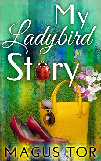 My Ladybird Story written by Magus Tor
