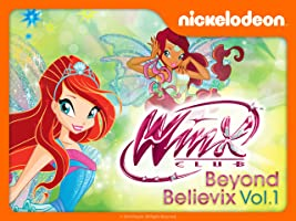 Winx Club: Beyond Believix Volume 1 [HD]