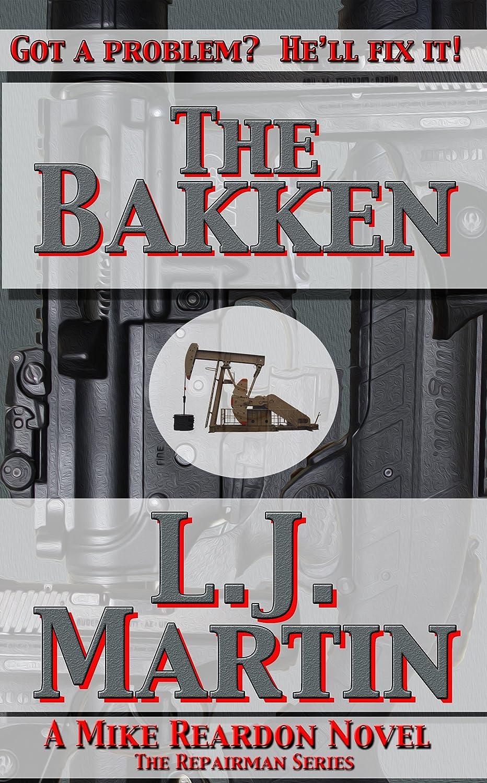 The Bakken By L.J. Martin