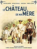 My Mother's Castle (Le Ch�teau De Ma M�re) [HD]