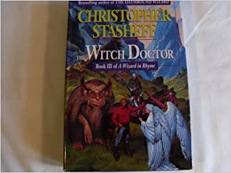 The Witch Doctor: Book III of A Wizard in Rhyme (A Wizard in Rhyme, Book 3) written by Christopher Stasheff