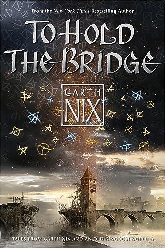 To Hold the Bridge written by Garth Nix