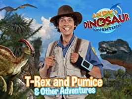 Andy's Dinosaur Adventures: T-Rex and Pumice & Other Adventures