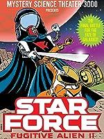 Mystery Science Theater 3000: Star Force Fugitive Alien II