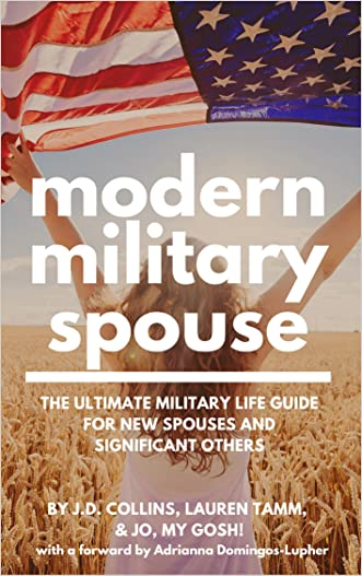 Modern Military Spouse: The Ultimate Military Life Guide for New Spouses and Signficant Others