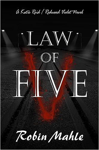 Law of Five: A Kate Reid Novel (The Kate Reid Series Book 2) written by Robin Mahle