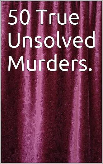 50 True Unsolved Murders. written by Darren Perrotti