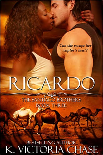 Ricardo: The Santiago Brothers Book Three written by K. Victoria Chase