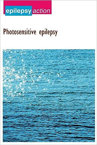 Photosensitive epilepsy (Epilepsy advice and information Book 1)