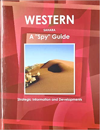 Western Sahara: A Spy Guide (World Foreign Policy and Government Library)