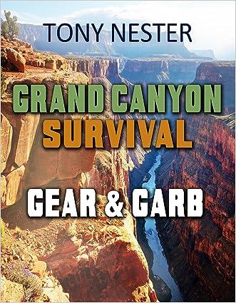 Grand Canyon Survival Gear & Garb (Practical Survival Series Book 8)