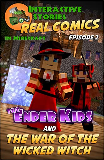 Minecraft Comics: The Ender Kids and the War of the Wicked Witch (Real Comics in Minecraft - The Ender Kids Book 2)