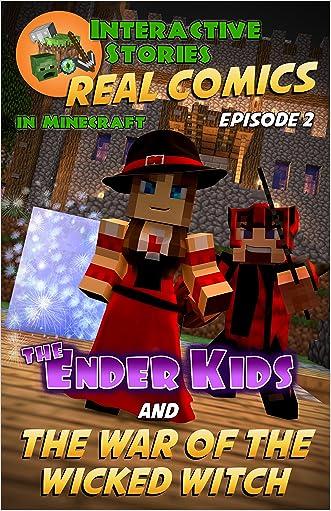 Minecraft Comics: The Ender Kids and the War of the Wicked Witch (Real Comics in Minecraft - The Ender Kids Book 2) written by Edward Gramm
