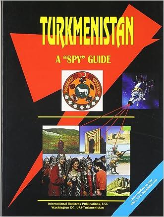 "Turkmenistan: A ""Spy"" Guide (World ""Spy"" Guide Library)"