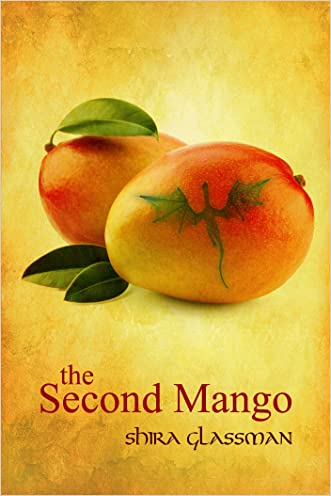 The Second Mango (The Mangoverse Book 1) written by Shira Glassman