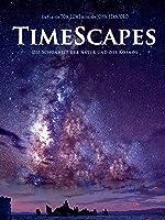TimeScapes - Die Sch�nheit der Natur und des Kosmos