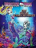 Monster High: Das Gro�e Schreckensriff