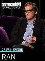 Griffin Dunne: Ran