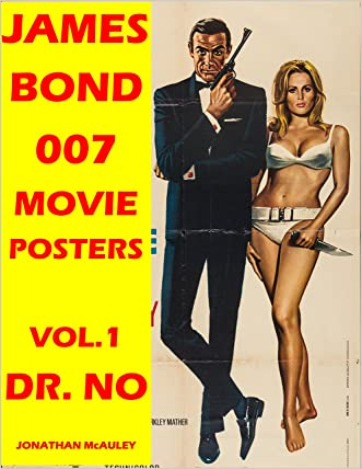 DR. NO: JAMES BOND 007 MOVIE POSTER BOOK, VOL. 1: Movie Posters, Lobby Cards And Movie Stills From Around The World (JAMES BOND 007 MOVIE POSTER BOOKS)
