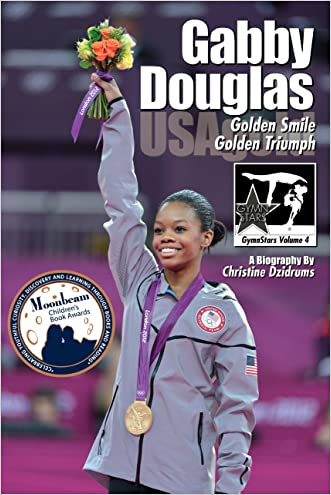 Gabby Douglas: Golden Smile, Golden Triumph (GymnStars Book 4)