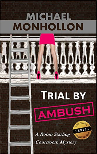 Trial by Ambush: A Robin Starling Courtroom Mystery (Robin Starling Legal Thriller Series Book 1)