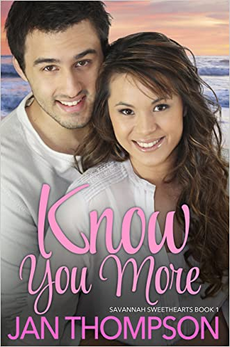 Know You More: Inspirational Multiethnic Christian Romance (Savannah Sweethearts Book 1)