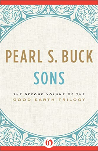 Sons (The Good Earth Trilogy Book 2) written by Pearl S. Buck
