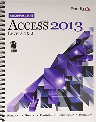 Microsofta Access 2013: Levels 1 and 2: Text with Data Files CD (Benchmark Series)