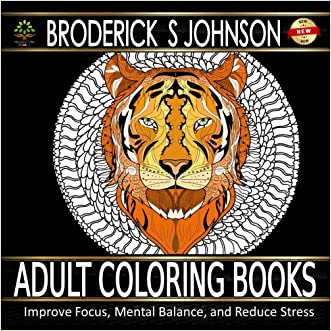 Your Guide To Adult Coloring Book: Improve Focus, Mental Balance, and Reduce Stress (Adult Coloring Books - Art Therapy for The Mind Book 15)