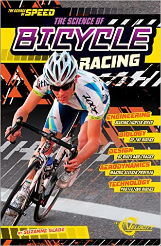 The Science of Bicycle Racing (The Science of Speed)