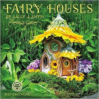 Fairy Houses 2017 Wall Calendar written by Sally J. Smith
